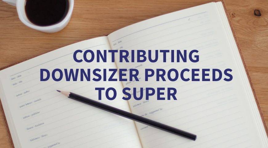 Contributing downsizer proceeds to super