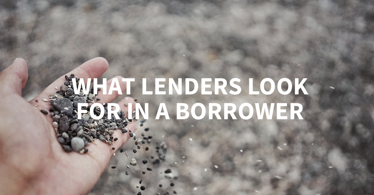 What lenders look for in a borrower