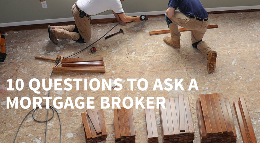10 Questions To Ask A Mortgage Broker