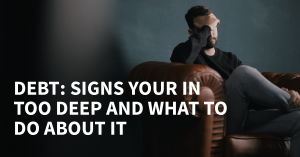 Debt: Signs you're in too deep and what to do about it