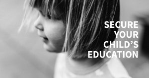 Secure Your Child's Education